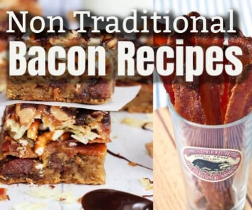 Great Unique Non Traditional Bacon recipes to try today