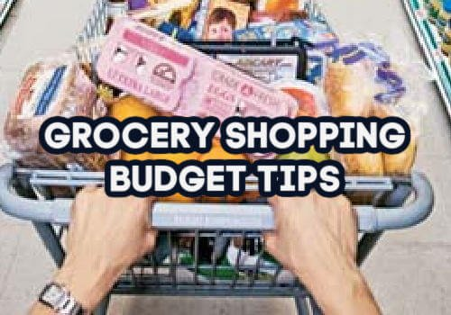 Grocery Shopping Budget tips when at the store