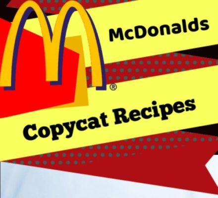McDonalds Copycat Recipes