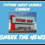 Future Shop Stores Closing In Canada