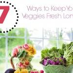 How to Keep your Veggies Fresh Longer