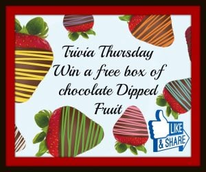 Edible Arrangements Trivia Thursday ~ Win a FREE Box of Chocolate Dipped Fruit
