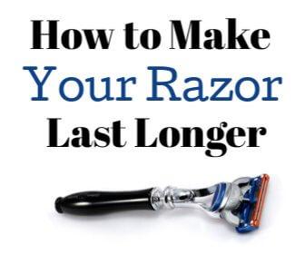 Budget Tip: Get your Gillette Razors to Last Longer!