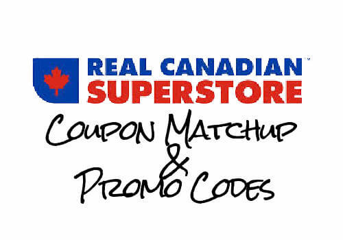 Real Canadian Superstore Coupon Matchup & Promo Codes