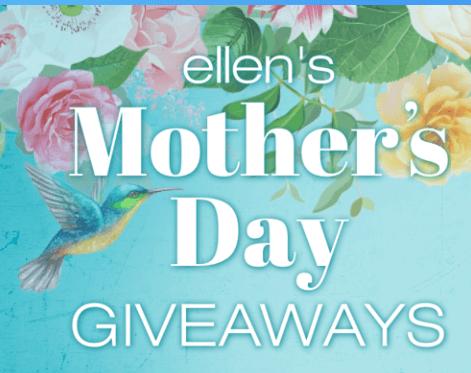 Ellen DeGeneres Contest: Win Mother`s Day Prizes